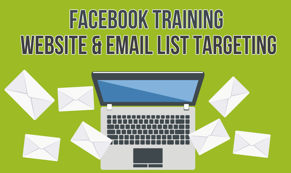 Facebook Training – Website and Email List Targeting