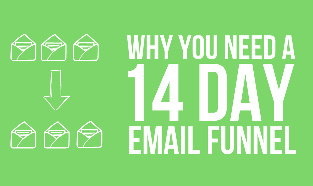 Why You Need a 14 Day Email Follow Up Funnel